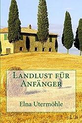 Landlust für Anfänger von Elna Utermöhle