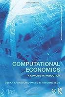 Computational Economics (Routledge Advanced Texts in Economics and Finance)
