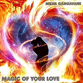Magic of Your Love