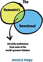 The Humanist's Devotional: 366 Daily Meditations from Some of the World's Greatest