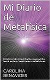 Mi Diario de Metafísica : El libro más importante que jamás leerá sobre cuestiones metafísicas