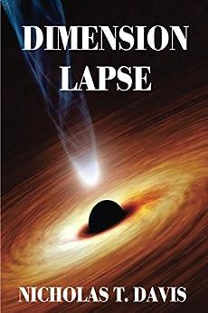 Dimension Lapse (Dimension Lapse Multiverse Series Book 1) by [Nicholas Davis]