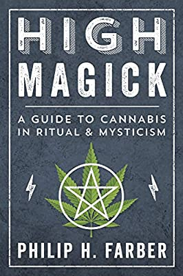 High Magick: A Guide to Cannabis in Ritual & Mysticism from Llewellyn Publications