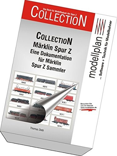 Collection Märklin Spur Z: Eine Dokumentation für Märklin Spur Z Sammler