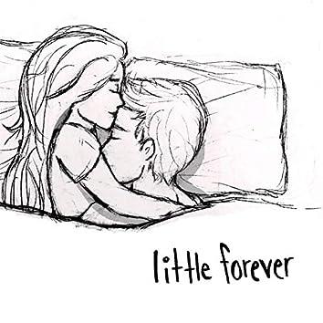 little forever