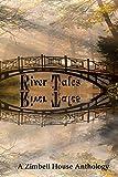 River Tales: A Zimbell House Anthology