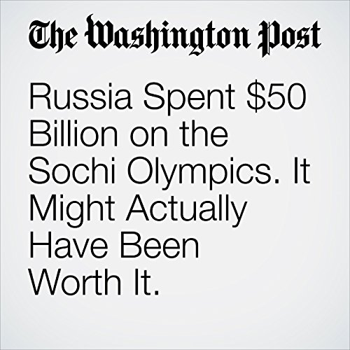 Russia Spent $50 Billion on the Sochi Olympics. It Might Actually Have Been Worth It. copertina