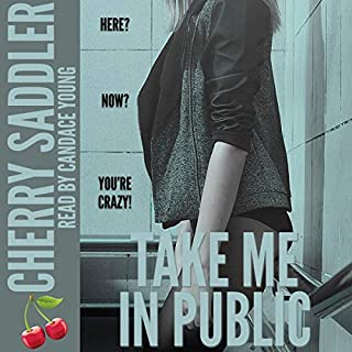 Take Me in Public                   By:                                                                                                                                 Cherry Saddler                               Narrated by:                                                                                                                                 Candace Young                      Length: 25 mins     8 ratings     Overall 4.5
