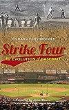 Strike Four: The Evolution of Baseball