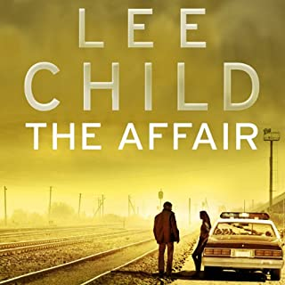 The Affair     Jack Reacher 16              By:                                                                                                                                 Lee Child                               Narrated by:                                                                                                                                 Jeff Harding                      Length: 12 hrs and 17 mins     1,334 ratings     Overall 4.6