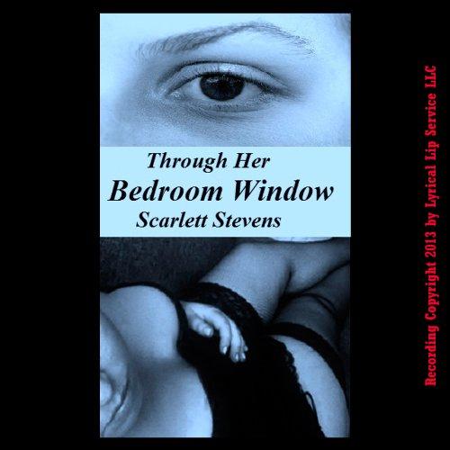 Through Her Bedroom Window audiobook cover art