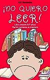 ¡No quiero leer!: Libro infantil (6 - 7 años). Martín comienza su aventura (¡No quiero...! nº 1)