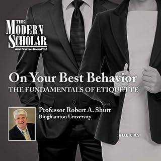 Modern Scholar: On Your Best Behavior cover art