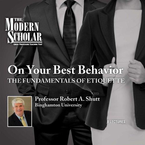 Modern Scholar: On Your Best Behavior audiobook cover art