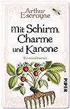 Mit Schirm, Charme und Kanone (Arthur-Escroyne-Reihe 4): Kriminalroman
