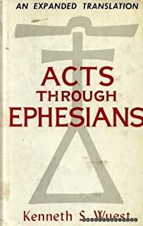 Acts through Ephesians (Wuest's Expanded Translation of the Greek New Testament: Volume II)