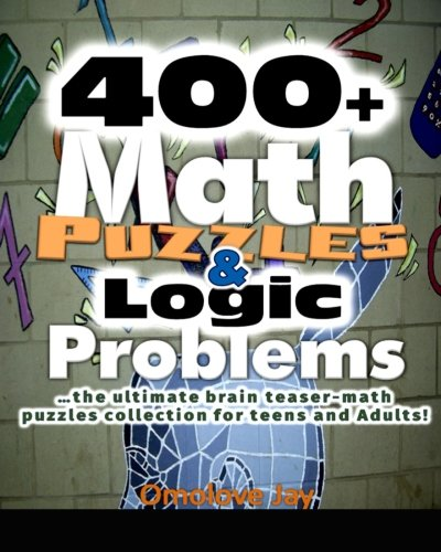 400+ Math Puzzles & Logic Problems - The Ultimate Brain Teaser Math Puzzles Co