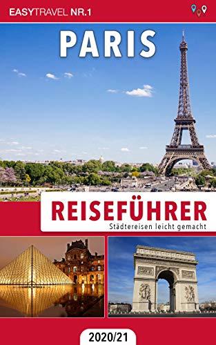 Reiseführer Paris: Städtereisen leicht gemacht 2020/21
