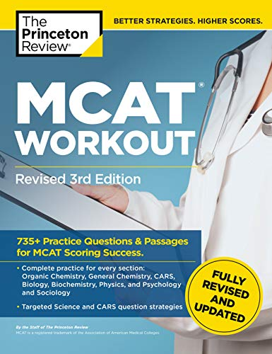 MCAT Workout, Revised 3rd Edition: 735+ Practice Questions & Passages for MCAT Scoring Success (Graduate School Test Preparation)