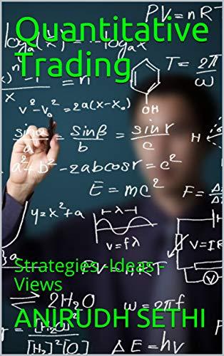 Quantitative Trading: Strategies -Ideas -Views (English Edition)