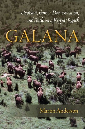 Galana: Elephant, Game Domestication, and Cattle on a Kenya Ranch