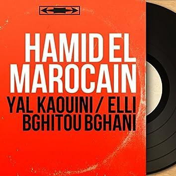 Yal Kaouini / Elli Bghitou Bghani (Mono Version)