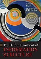 The Oxford Handbook of Information Structure (Oxford Handbooks in Linguistics)