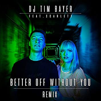 Better Off Without You (Remix)