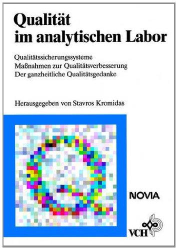 Qualität im analytischen Labor: Qualitätssicherungssysteme /Massnahmen zur Qualitätssicherung /Der ganzheitliche Qualitätsgedanke