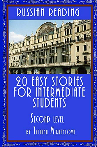 Russian Reading: 20 Easy Stories For Intermediate Students. Level II (Volume 2) (Russian Edition)