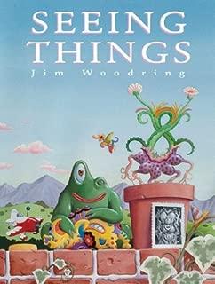 Seeing Things by Jim Woodring (2005-06-04)