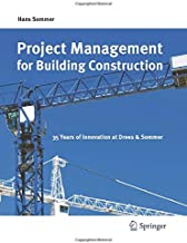 Project Management for Building Construction: 35 Years of Innovation at Drees & Sommer