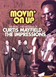Curtis Mayfield & The Impressions - Movin' On Up 1965-1974 [Limited Deluxe Edition] [Limited Deluxe Edition] - Curtis Mayfield