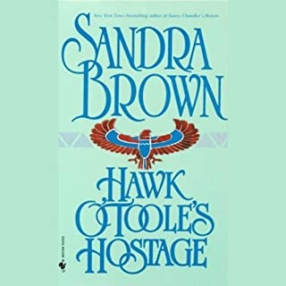 Hawk O'Toole's Hostage                   By:                                                                                                                                 Sandra Brown                               Narrated by:                                                                                                                                 Morgan Fairchild                      Length: 3 hrs     71 ratings     Overall 3.8
