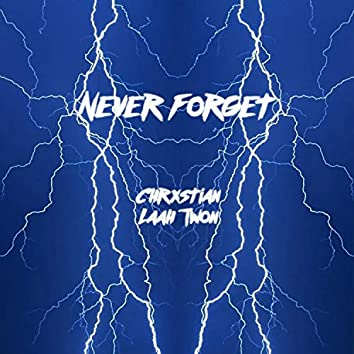 Never Forget (feat. LaahTwon)