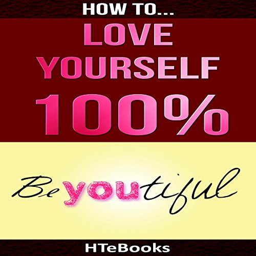 How to Love Yourself 100% audiobook cover art