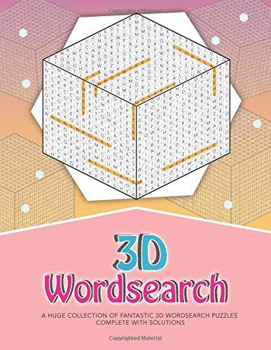 3D Wordsearch: ...100 fantastic themed 3D wordsearch puzzles