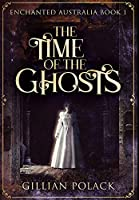 The Time of the Ghosts: Premium Hardcover Edition