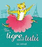 Un tigre amb tutú: 4 (Ediciones en catalán / Siruela Il.lustrada)