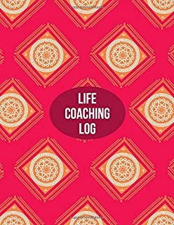 """Life Coaching Log: Large Paperback Journal, Notebook, Notepad, Organizer for Writing in Life Coaching Notes, Session Templates and Much More. 8.5"""" x 11"""" 120 pages (Life Coach Log)"""
