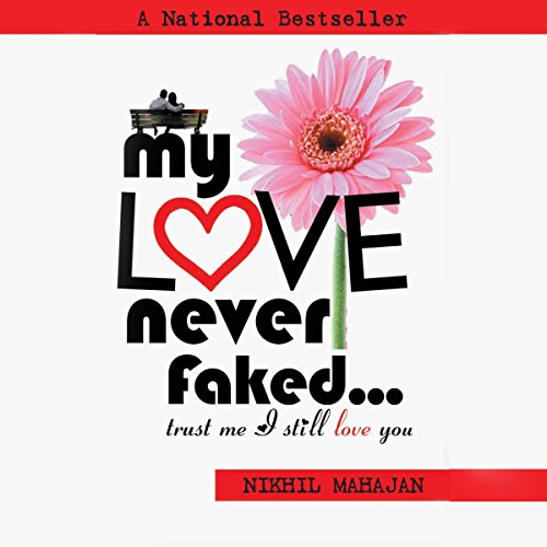 My Love Never Faked... audiobook cover art