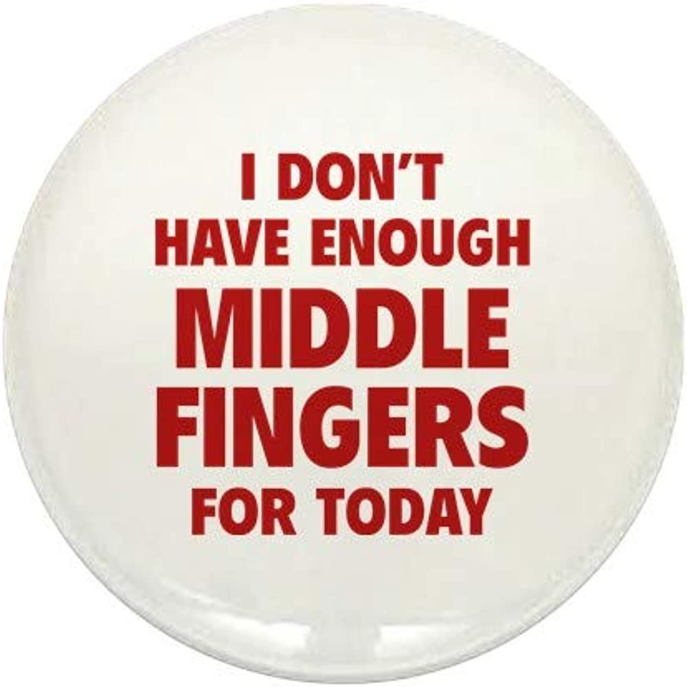 CafePress I Special price Don't Max 43% OFF Have Enough Middle For Mini Fingers Today R 1