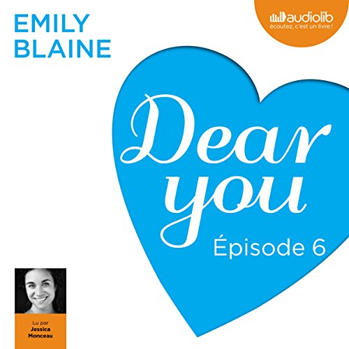 Dear you : Épisode 6 audiobook cover art