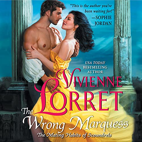 The Wrong Marquess: The Mating Habits of Scoundrels, Book 3