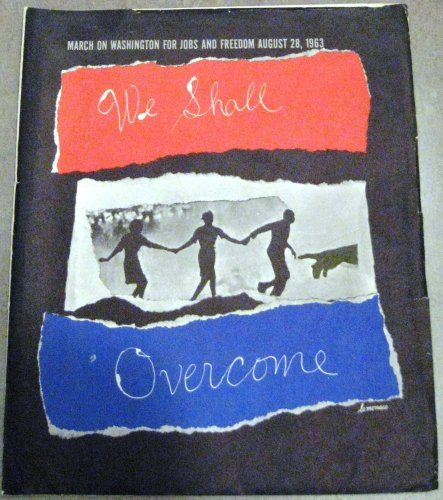 We Shall Overcome: A Collection of Graphic Collages Created As a Memento for Those Who Partcipated in the Historic March on Washington for Freedom and Jobs (1963) (Martin Luther King Jr We Shall Overcome)