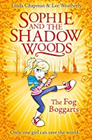 The Fog Boggarts (Sophie and the Shadow Woods)