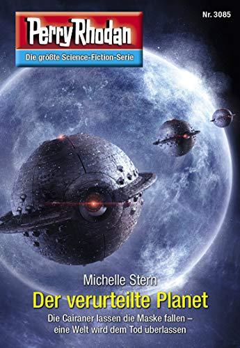 """Perry Rhodan 3085: Der verurteilte Planet: Perry Rhodan-Zyklus """"Mythos"""" (Perry Rhodan-Erstauflage)"""