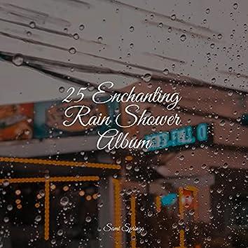 25 Enchanting Rain Shower Album