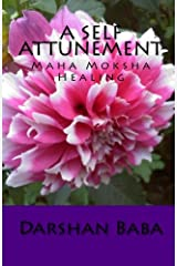 A Self Attunement: Maha Moksha Healing Paperback