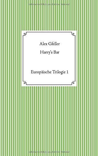 Harry's Bar: Europäische Trilogie 1